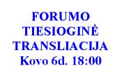 Kovo 6d. forumo apie teisėsaugą gyva transliacija